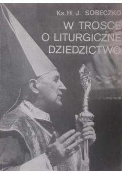 W trosce o liturgiczne dziedzictwo