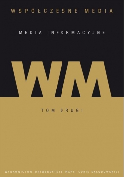 Współczesne media T.2 Media informacyjne