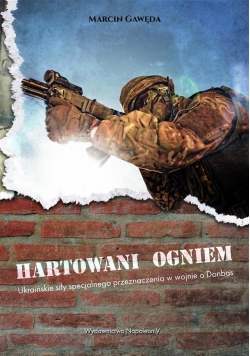 Hartowani ogniem. Ukraińskie siły