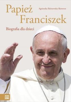 Papież Franciszek Biografia dla dzieci