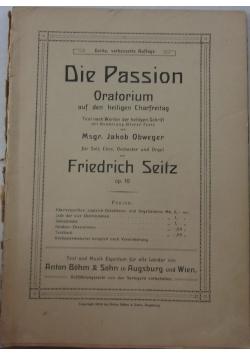Die passion, 1909r.