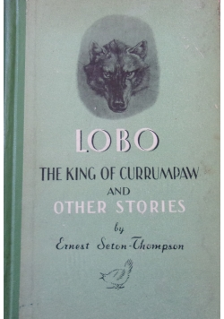 The king of currumpaw and other story