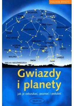 Gwiazdy i planety. Jak je odszukać, poznać...