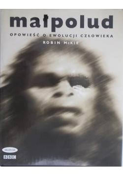 Małpoludy. Opowieść o ewolucji człowieka