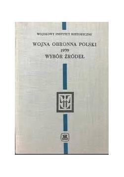 Wojna obronna Polski 1939. Wybór źródeł