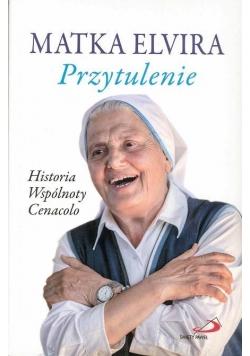 Przytulenie. Historia wspólnoty Cenacolo