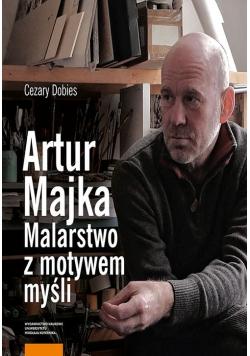 Artur Majka Malarstwo z motywem myśli