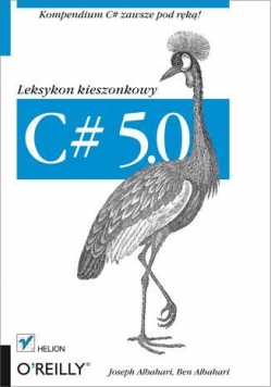 C# 5.0. Leksykon kieszonkowy wydanie III