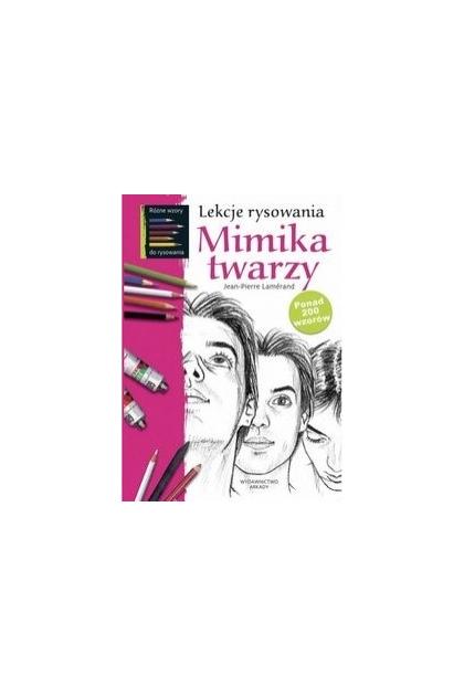 LEKCJE RYSOWANIA MIMIKA TWARZY EPUB