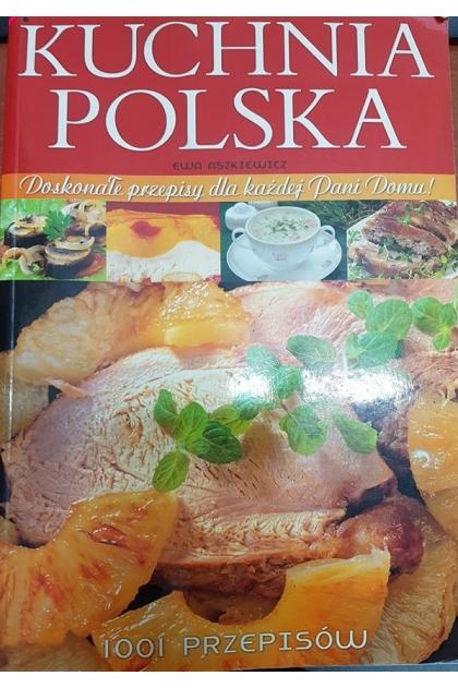 Kuchnia Polska 1001 Przepisów Aszkiewicz Ewa 700 Zł