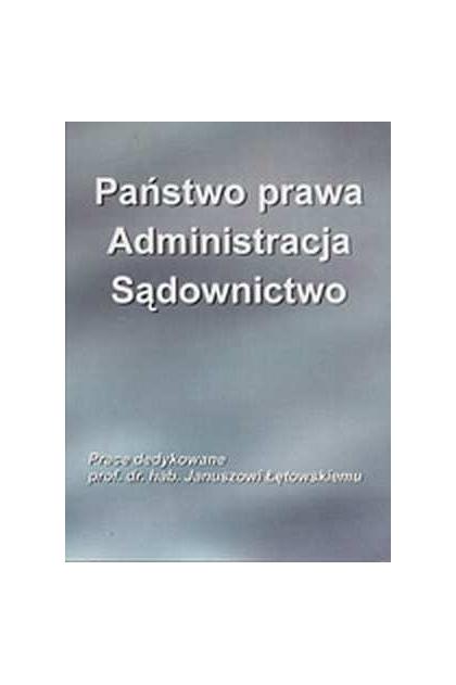 3100b230ecfd51 Państwo prawa , administracja , sądownictwo - Janusz Łętowski ...