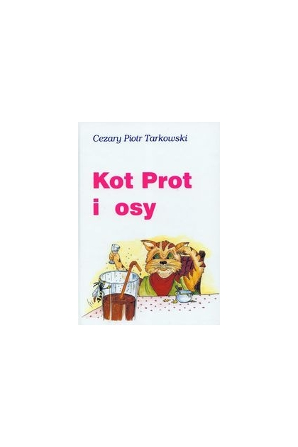Kot Prot I Osy Cezary Piotr Tarkowski 2760 Zł Tezeuszpl