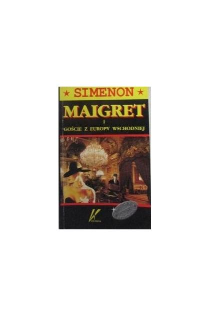 Znalezione obrazy dla zapytania Georges Simenon : Maigret i goście z Europy Wschodniej