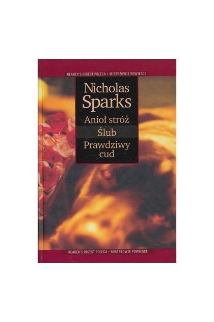 Anioł Stróż Slub Prawdziwy Cud Nicholas Sparks 1100 Zł