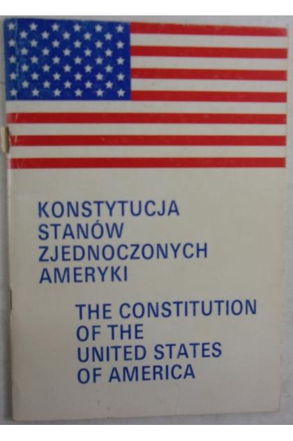 Znalezione obrazy dla zapytania: Konstytucja Stanów Zjednoczonych Ameryki / The Constitution of the United States of America