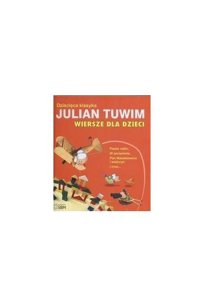 Dziecięca Klasyka Ptasie Radio I Inne Wiersze Julian Tuwim