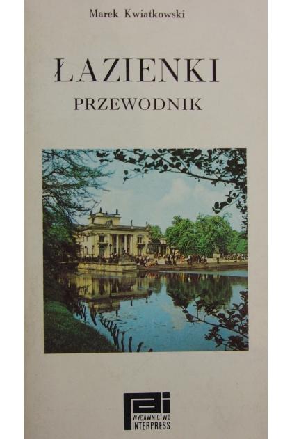 Znalezione obrazy dla zapytania Marek Kwiatkowski Łazienki - Przewodnik