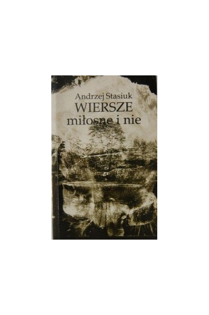 Wiersze Miłosne I Nie Stasiuk Andrzej 6900 Zł Tezeuszpl