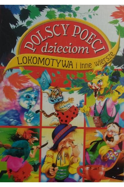 Polscy Poeci Dzieciom Lokomotywa I Inne Wiersze Julian