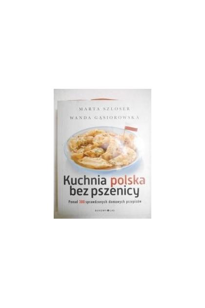 Kuchnia Polska Bez Pszenicy Marta Szloser 1700 Zł