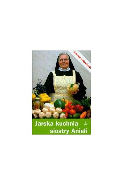 Jarska Kuchnia Siostry Anieli Aniela Garecka 700 Zł