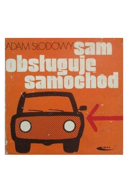 Znalezione obrazy dla zapytania Adam Słodowy : Sam obsługuję samochód